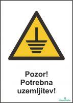 Pozor! Potrebna uzemljitev