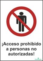 ¡Acceso prohibido a personas no autorizadas!