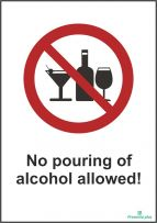 No pouring of alcohol allowed!